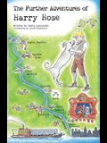 The Further Adventures of Harry Rose