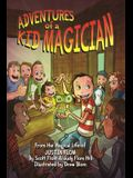 Adventures of a Kid Magician: From the Magical Life of Justin Flom