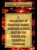 A Collection of Christian Poems, Speeches & Skits Written for Easter and Christmas Programs