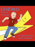 Chemo to the Rescue: A Children's Book About Leukemia