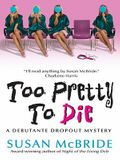 Too Pretty to Die