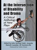 At the Intersection of Disability and Drama: A Critical Anthology of New Plays