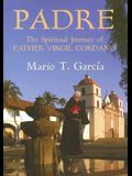 Padre: The Spiritual Journey of Father Virgil Cordano