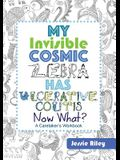 My Invisible Cosmic Zebra Has Ulcerative Colitis - Now What?