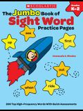 The Jumbo Book of Sight Word Practice Pages: 200 Top High-Frequency Words with Quick Assessments