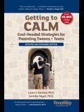 Getting to Calm: Cool-Headed Strategies for Parenting Tweens + Teens