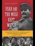 Fear and the Muse Kept Watch: The Russian Masters--From Akhmatova and Pasternak to Shostakovich and Eisenstein--Under Stalin
