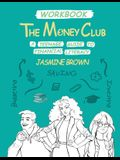The Money Club: A Teenage Guide to Financial Literacy Workbook