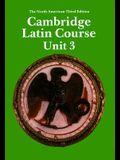Cambridge Latin Course Unit 3 Student's book North American edition (North American Cambridge Latin Course)