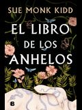 El Libro de Los Anhelos / The Book of Longings