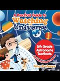 A Practical Guide to Watching the Universe 5th Grade Astronomy Textbook - Astronomy & Space Science