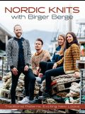 Nordic Knits with Birger Berge: Traditional Patterns, Exciting New Looks