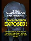 The Most Dangerous Book Ever Published: Deadly Deception Exposed!