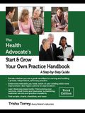 The Health Advocate's Start and Grow Your Own Practice Handbook (Third Edition): A Step by Step Guide