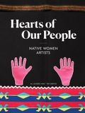 Hearts of Our People: Native Women Artists