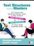 Text Structures from the Masters: 50 Lessons and Nonfiction Mentor Texts to Help Students Write Their Way in and Read Their Way Out of Every Single Im