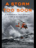 A Storm Too Soon (Young Readers Edition): A Remarkable True Survival Story in 80-Foot Seas