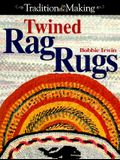 Twined Rag Rugs: Tradition in the Making