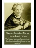 Harriet Beecher Stowe - Uncle Tom's Cabin: We first make our habits, then our habits make us