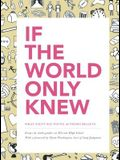 If the World Only Knew: What Sixty-Six High School Students Believe: 826 Valencia's 2015 Young Authors' Book Project