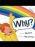 Why?: A Sciencey, Rhymey Guide to Rainbows