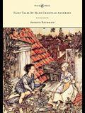 Fairy Tales by Hans Christian Andersen - Illustrated by Arthur Rackham