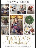 Tanya's Christmas: Make, Bake and Celebrate