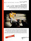 La luce necessaria. Conversazione con Luca Bigazzi: Seconda Edizione aggiornata 2014. Versione economica foto in bianco e nero