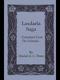 Laxdaela Saga - Translated from the Icelandis