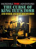 The Curse of King Tut's Tomb and Other Ancient Discoveries