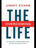 The Overcoming Life with Study Guide: As a Believer, Victory Belongs to You. But You Still Have to Claim It.
