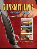 Gunsmithing Made Easy