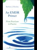 An EMDR Primer: From Practicum to Practice