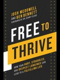 Free to Thrive: How Your Hurt, Struggles, and Deepest Longings Can Lead to a Fulfilling Life