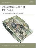 Universal Carrier 1936-48: The Bren Gun Carrier Story