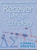 Modern Communications Receiver Design and Technology