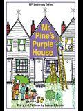 Mr. Pine's Purple House (Anniversary)