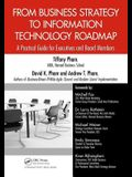 From Business Strategy to Information Technology Roadmap: A Practical Guide for Executives and Board Members