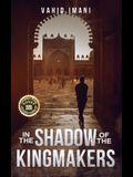 In the Shadow of the Kingmakers