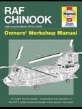 RAF Chinook Owners' Workshop Manual - 1980 Onwards (Marks Hc1 to Hc3): An Insight Into the Design, Construction and Operation of the RAF's Battle-Hard