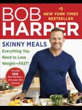 Skinny Meals: Everything You Need to Lose Weight-Fast!: A Cookbook