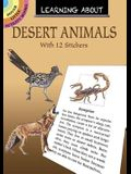 Learning about Desert Animals: With 12 Stickers