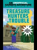 Treasure Hunters in Trouble: An Unofficial Gamer's Adventure, Book Four