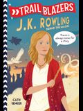 Trailblazers: J.K. Rowling: Behind the Magic