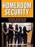 Homeroom Security: School Discipline in an Age of Fear