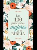 Las 100 Principales Mujeres de la Biblia: The Top 100 Women of the Bible