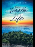 From Death Unto Life