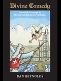 Divine Comedy: Spiritual Musings & Hysterical Religious Cartoons