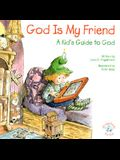 God is My Friend: A Kid's Guide to God