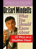 Dr. Earl Mindell's What You Should Know about 22 Ways to a Healthier Heart